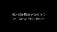 Mercedes Benz C-Klasse Videopodcast